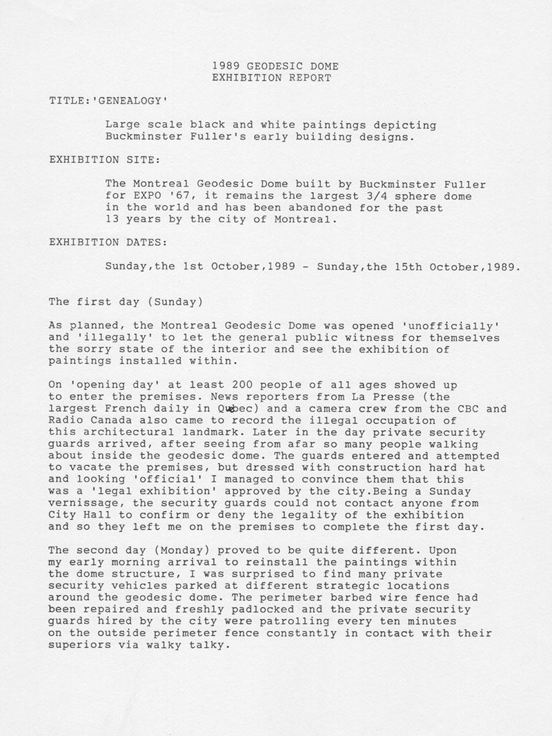 Robert Duchesnay. «Rapport de l'occupation du dôme géodésique de Fuller en octobre 1989», page 1.Texte remis à Allegra Fuller (fille de B. Fuller), ainsi qu'à Ed Applewhite et à Shoji Sadao (co-créateur du dôme géodésique d'Expo 67).