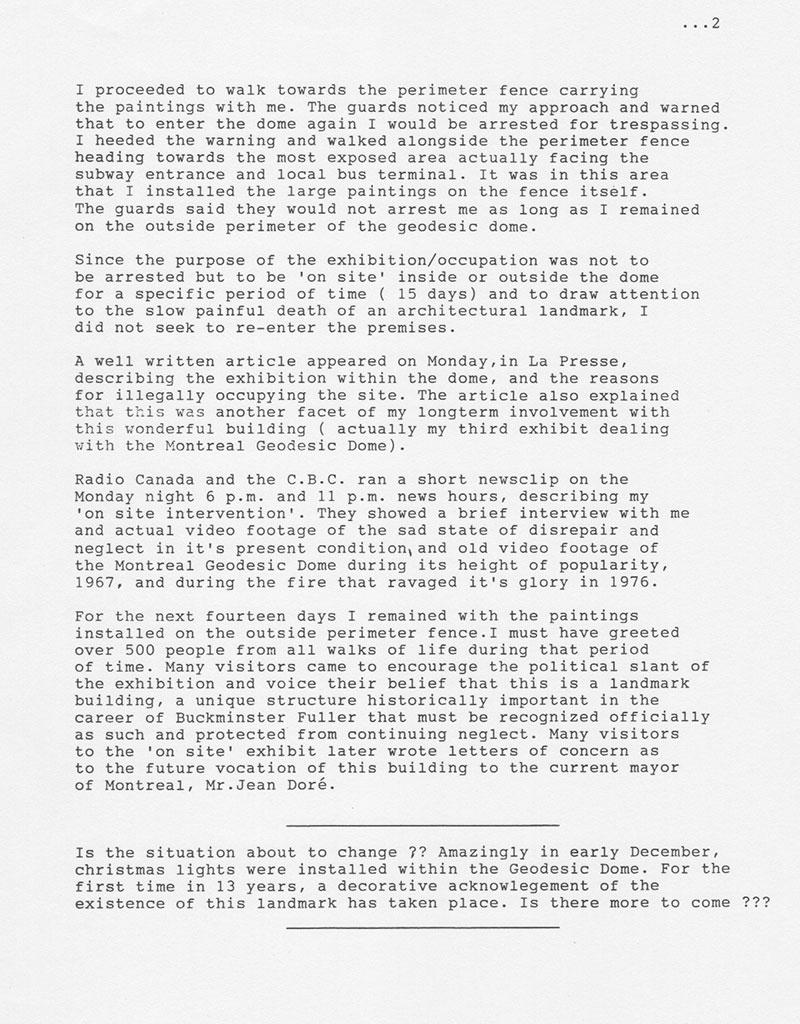 Robert Duchesnay. «Rapport de l'occupation du dôme géodésique de Fuller en octobre 1989», page 2.Texte remis à Allegra Fuller (fille de B. Fuller), ainsi qu'à Ed Applewhite et à Shoji Sadao (co-créateur du dôme géodésique d'Expo 67).